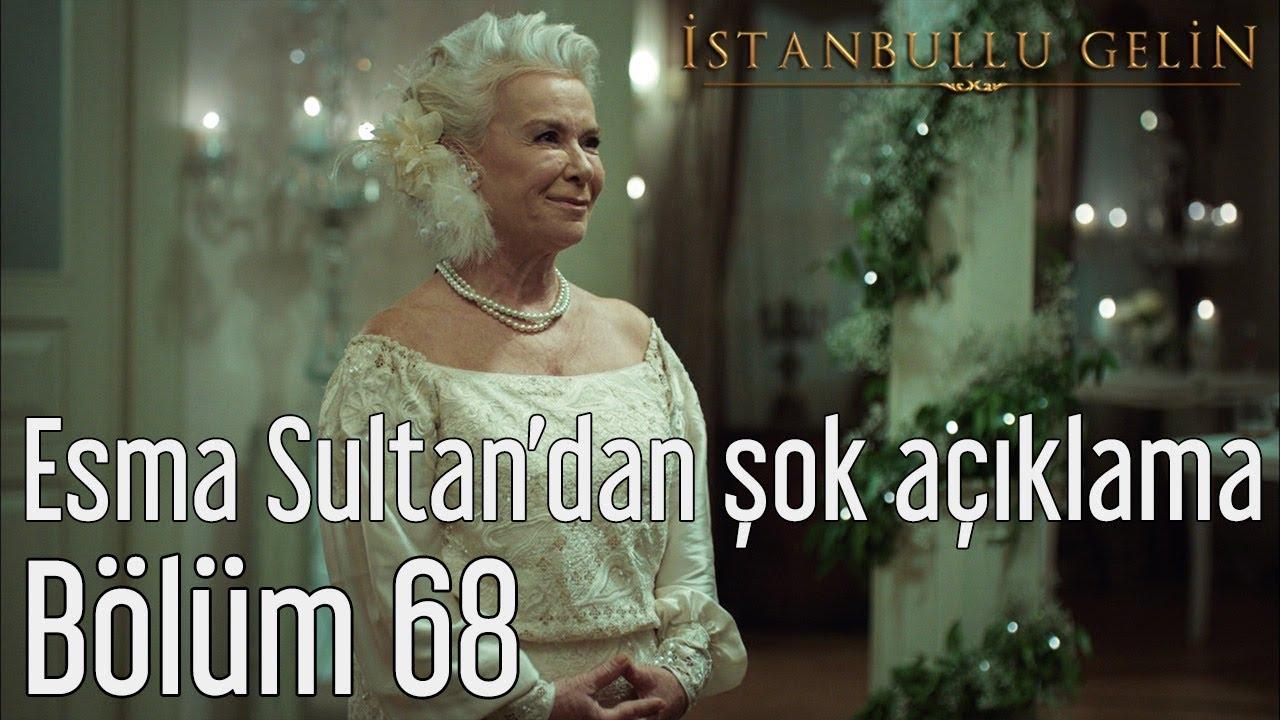 İstanbullu Gelin 68. Bölüm - Esma Sultan'dan Şok Açıklama