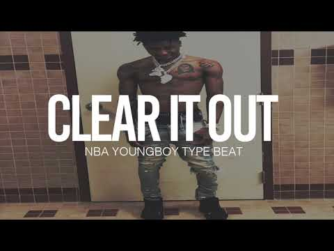 "(FREE) 2019 NBA Youngboy Type Beat "" Clear It Out  """