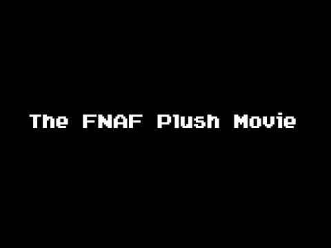 FNaF Plush | The Movie