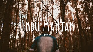 NAVINBOY - Rindu Mantan (Lyric Video)