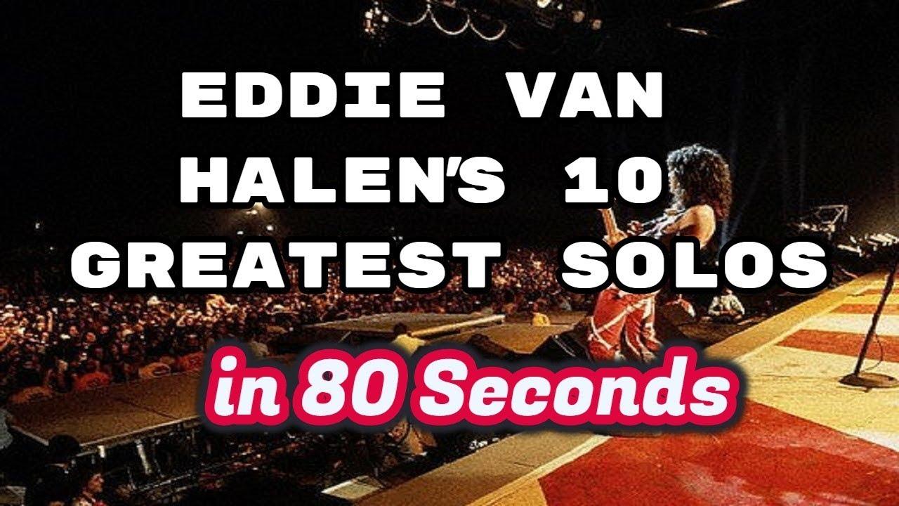 Eddie Van Halen's 10 greatest Solos [in 80 seconds]