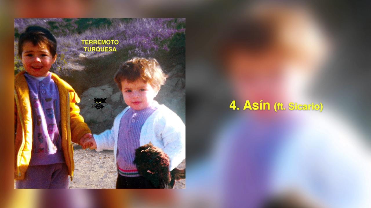 Download 4. Asin ft. El Sicario [Terremoto Turquesa] Prod. King Yosef