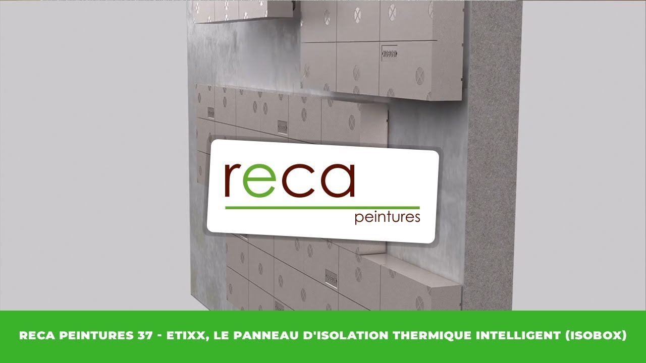 Reca Peintures 37 Etixx Le Panneau Disolation Thermique Intelligent Isobox