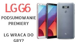 LG G6 Podsumowanie premiery