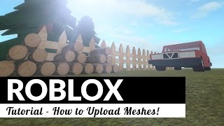 ROBLOX | How to Upload Meshes! [TUTORIAL]