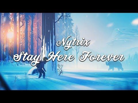 Nytrix - Stay Here Forever [Lyrics]