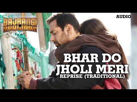 Bhar Do Jholi Meri - Reprise (Traditional) - Full AUDIO Song | Imran Aziz Mian | Bajrangi Bhaijaan