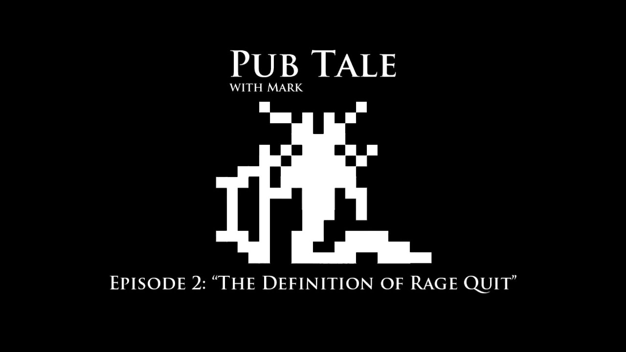Dota 2 pub tale the definition of rage quit youtube for Tale definition
