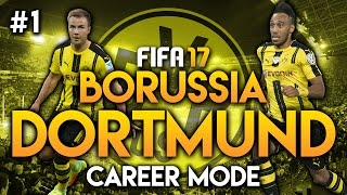 FIFA 17 | Dortmund Career Mode | Episode 1 | BIG MONEY!