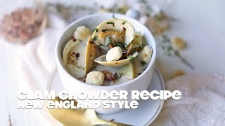 New England Clam Chowder Recipe with Fresh Steamed Clams
