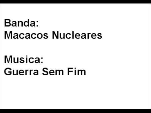 Macacos Nucleares - Guerra Sem Fim (audio)