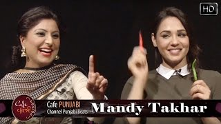 Mandy Takhar | Exclusive Interview | Cafe Punjabi | Channel Punjabi Beats