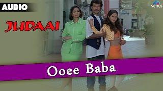 Judaai : Ooee Baba Full Audio Song |Anil Kapoor, Urmila Matondkar & Sridevi |
