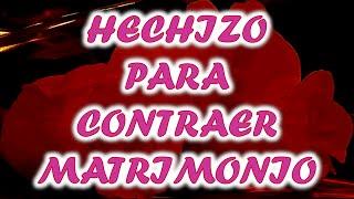 HECHIZO PARA CONTRAER MATRIMONIO