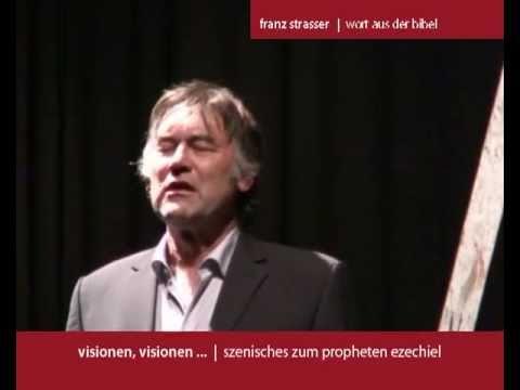 Franz Strasser - visionen, visionen ... - szenisches zum propheten ezechiel