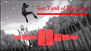 Nightcore - Get Tired Of My Love (Bigman)