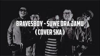Bravesboy - Suwe Ora Jamu (cover ska)