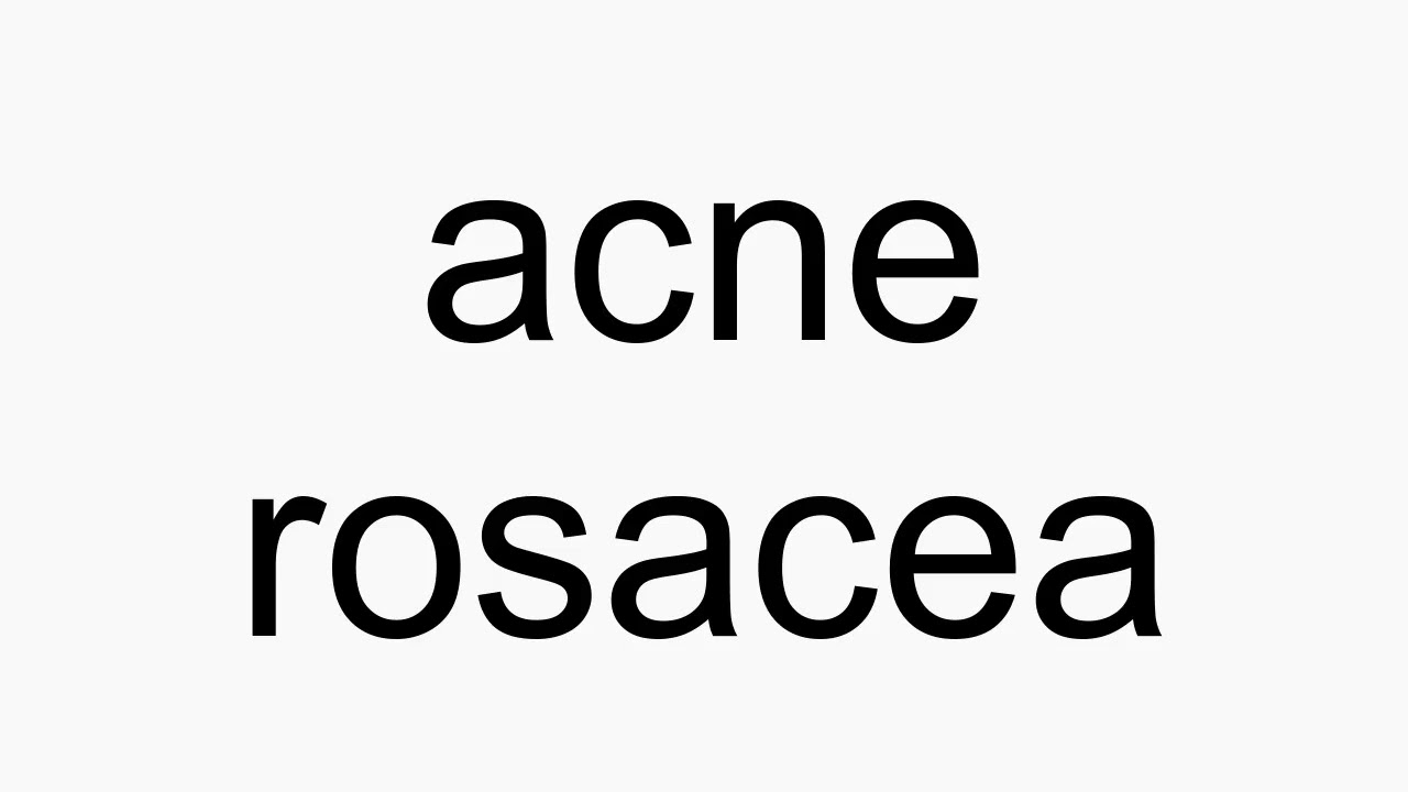How to pronounce rosacea