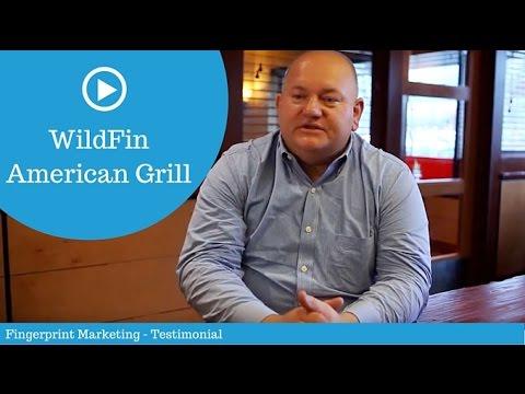 Wildfin American Grill - Fingerprint Marketing Testimonial