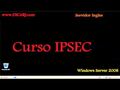 Curso 05 - IPSEC - Windows server 2008 - www.DICARJ.com