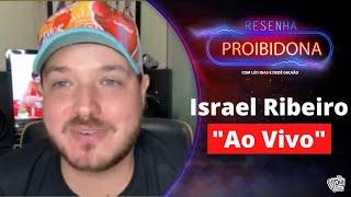 Israel Ribeiro (Resenha Proibidona) #AoVivo