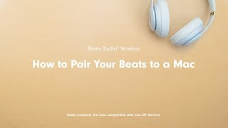 How to Pair Your Beats to a Mac | Beats Studio3 Wireless