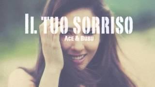 ACE & BUBU - IL TUO SORRISO