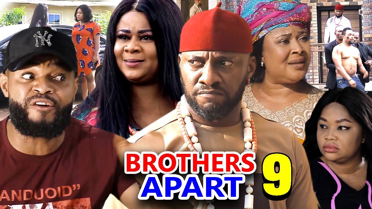 Download BROTHERS APART SEASON 9 - Yul Edochie New Movie 2020 Latest Nigerian Nollywood Movie Full HD