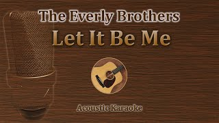 Let It Be Me - The Everly Brothers (Acoustic Karaoke)