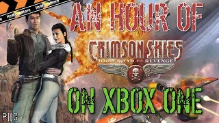 AN HOUR OF | CRIMSON SKIES GAMEPLAY ON XBOX ONE [ORIGINAL XBOX COMPATIBILITY]