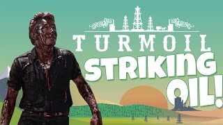 Turmoil Gameplay - Striking Oil and Taking Names! - Let