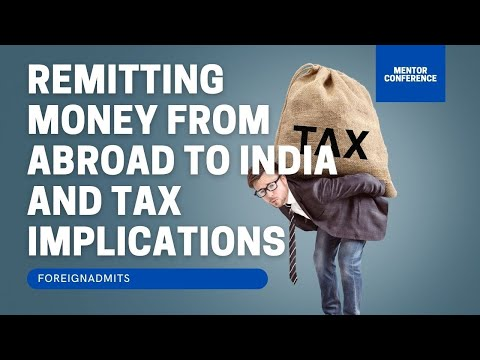 Remitting money from Abroad to India and Tax implications   ForeignAdmits