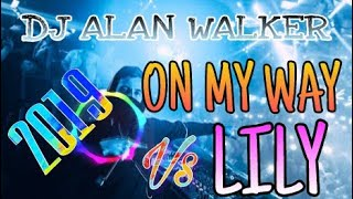 DJ ON MY WAY & LILY | ALAN WALKER