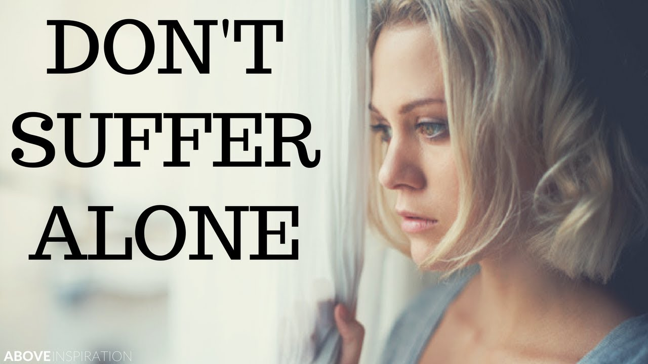 Don't Suffer Alone - Hope For the Hurting