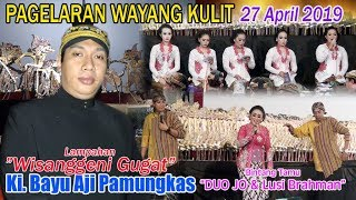 Bayu Aji Pamungkas Lakon Wisanggeni Gugat 27 April 2019