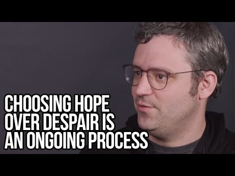 Choosing Hope Over Despair Is an Ongoing Process | Jayson Greene