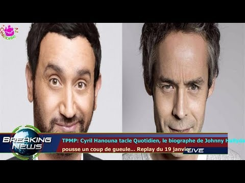 TPMP: Cyril Hanouna tacle Quotidien, le biographe de Johnny Hallyday pousse un coup de gueule.
