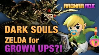 Dark Souls: Zelda for Grown Ups?! - RagnarRox