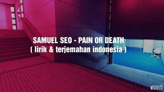 Samuel Seo - Pain or Death ( Lirik & terjemahan indonesia ) 'Doctor Jonh OST'