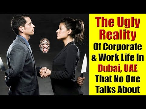 The Ugly Reality Of Corporate Life in Dubai, UAE That No One Talks About