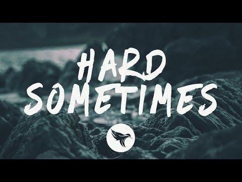 Lirik lagu Hard Sometimes