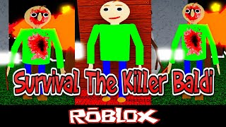Survival o assassino Baldi por ihasabrookquake Roblox