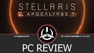 Stellaris: Apocalypse - Logic review (2.0 Update!)