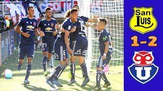 San Luis 1 Vs 2 Universidad De Chile / Resumen Y Goles / Campeonato Scotiabank 2018