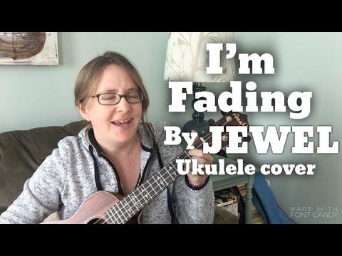 I'm Fading by JEWEL ukulele cover