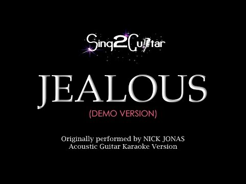 Jealous (Acoustic Guitar Karaoke demo) Nick Jonas