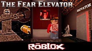 The Fear Elevator 😱 By Hujuah12 [Roblox]