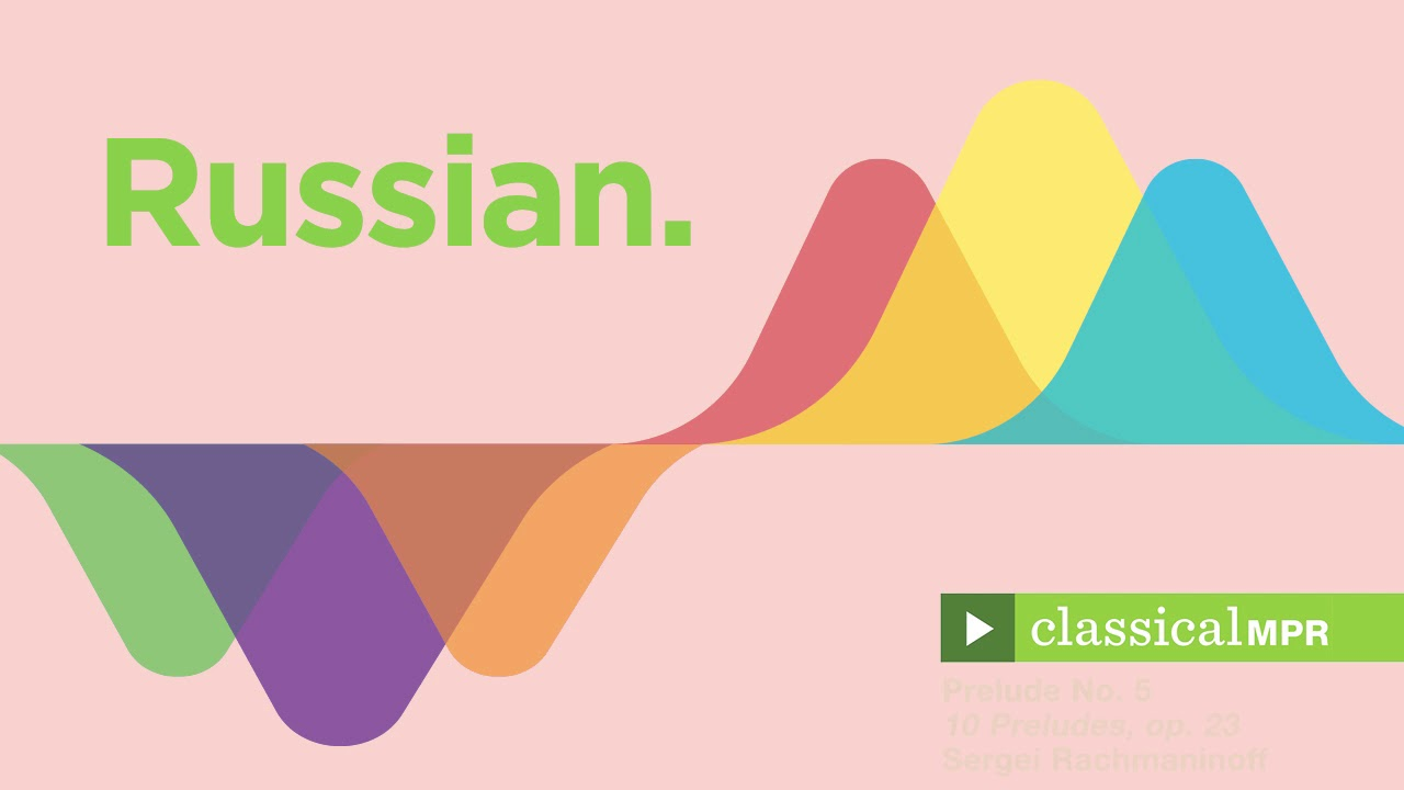 Russian Favorites: Masterpieces of classical music from Russian composers -  Classical MPR Playlist