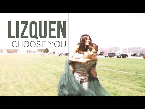 LIZQUEN | I choose you