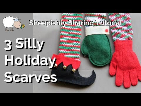 Silly Holiday Scarves Tutorial!